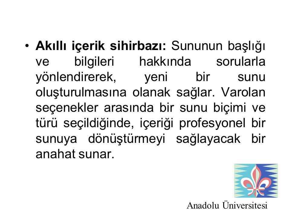 Anadolu Üniversitesi Akıllı içerik sihirbazı: Sununun başlığı ve bilgileri hakkında sorularla yönlendirerek, yeni bir sunu oluşturulmasına olanak sağl