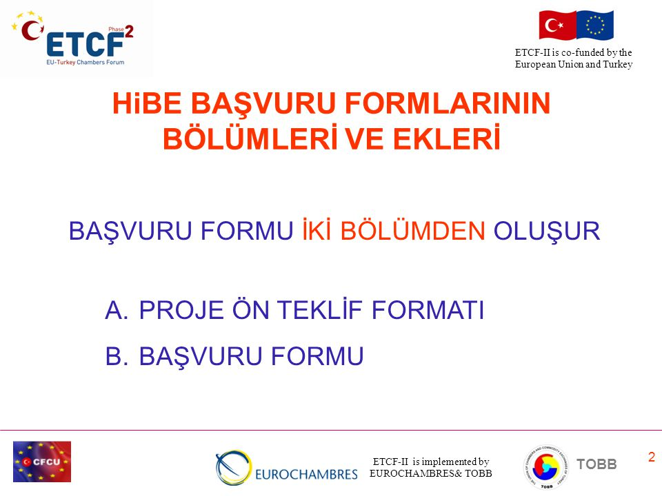 ETCF-II is implemented by EUROCHAMBRES& TOBB TOBB ETCF-II is co-funded by the European Union and Turkey 43 B.