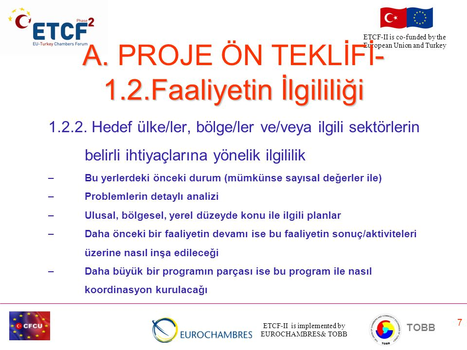 ETCF-II is implemented by EUROCHAMBRES& TOBB TOBB ETCF-II is co-funded by the European Union and Turkey 8 A.