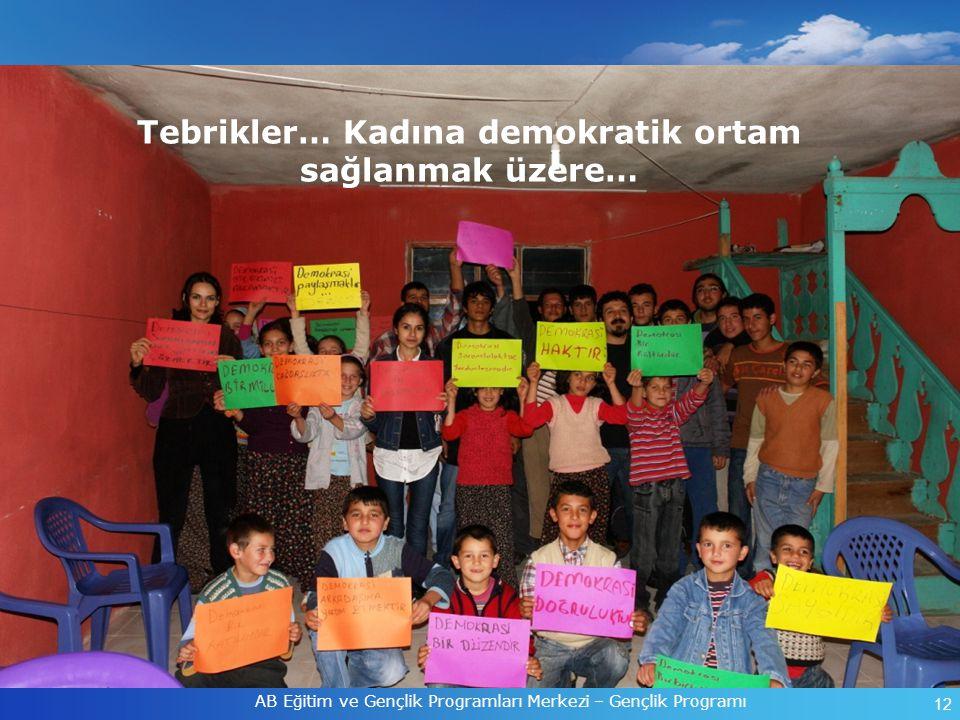 13 AB Eğitim ve Gençlik Programları Merkezi – Gençlik Programı Demokrasi … İşbirliğidir, düşünce çokluğu, ve bireylerin özgürlüğüdür…