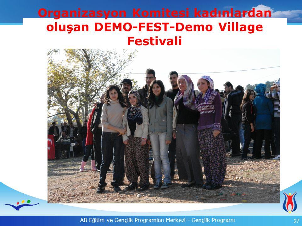 27 AB Eğitim ve Gençlik Programları Merkezi – Gençlik Programı Organizasyon Komitesi kadınlardan oluşan DEMO-FEST-Demo Village Festivali