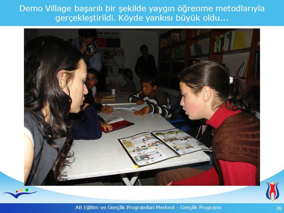 28 AB Eğitim ve Gençlik Programları Merkezi – Gençlik Programı Demo Village başarılı bir şekilde yaygın öğrenme metodlarıyla gerçekleştirildi. Köyde y