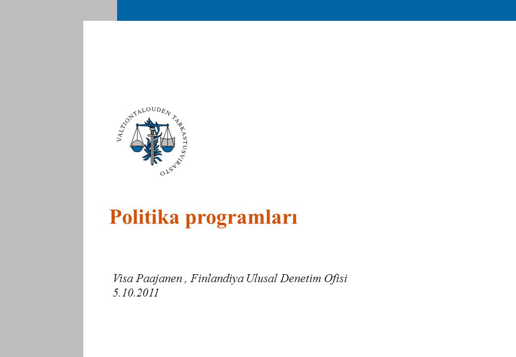 Politika programları Visa Paajanen, Finlandiya Ulusal Denetim Ofisi 5.10.2011