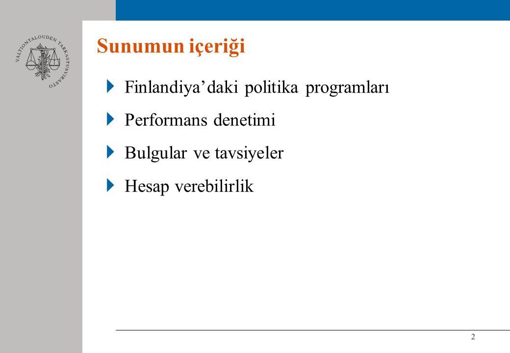 2 Sunumun içeriği Finlandiya'daki politika programları Performans denetimi Bulgular ve tavsiyeler Hesap verebilirlik