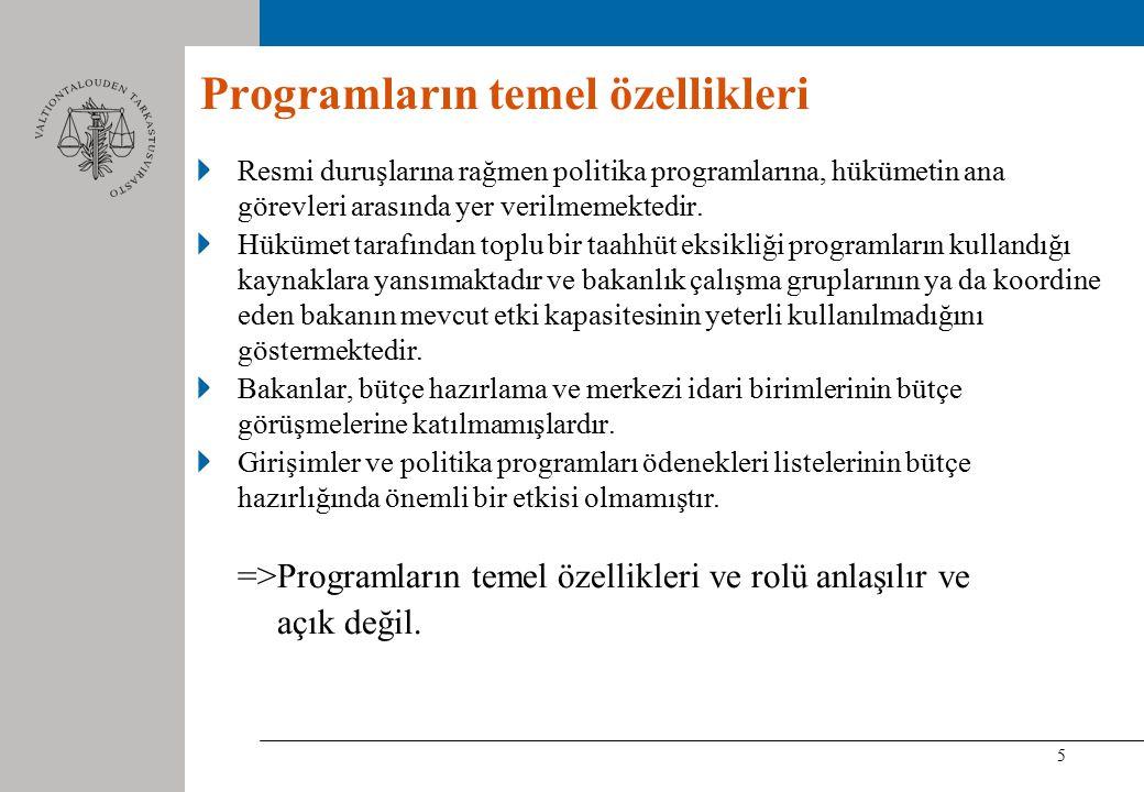 5 Programların temel özellikleri Resmi duruşlarına rağmen politika programlarına, hükümetin ana görevleri arasında yer verilmemektedir.