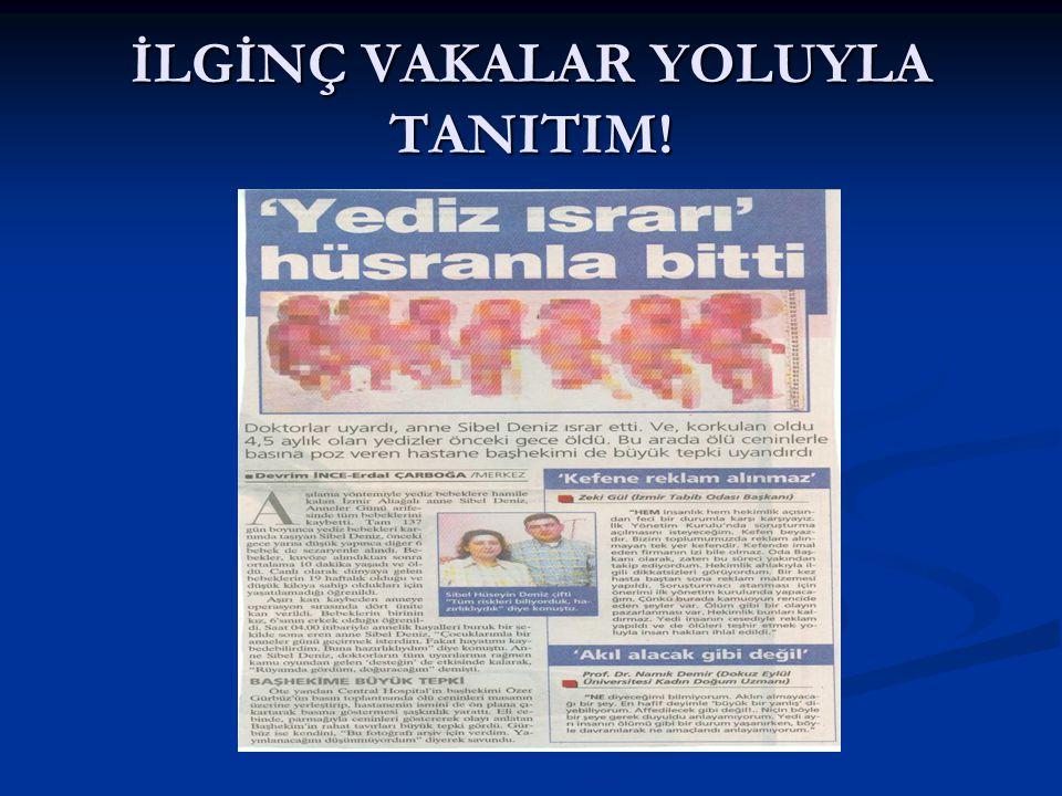 İLGİNÇ VAKALAR YOLUYLA TANITIM!