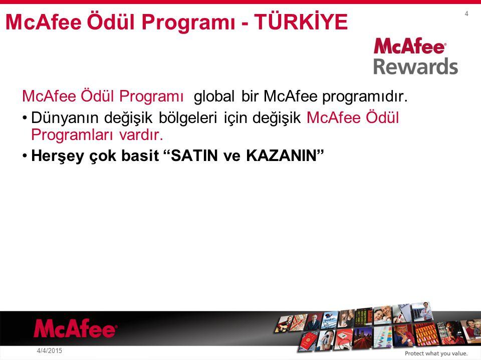 4 4/4/2015 McAfee Ödül Programı global bir McAfee programıdır.