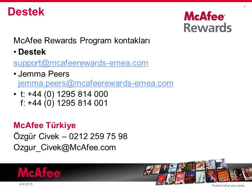 8 4/4/2015 Rewards & Incentive McAfee Ödül Programı McAfee satış kanallarına yönelik geliştirlmiş çok önemli bir kaynaktır.