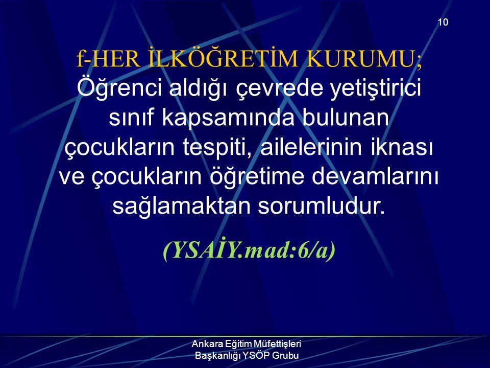 Ankara Eğitim Müfettişleri Başkanlığı YSÖP Grubu 10 f-HER İLKÖĞRETİM KURUMU; Öğrenci aldığı çevrede yetiştirici sınıf kapsamında bulunan çocukların te