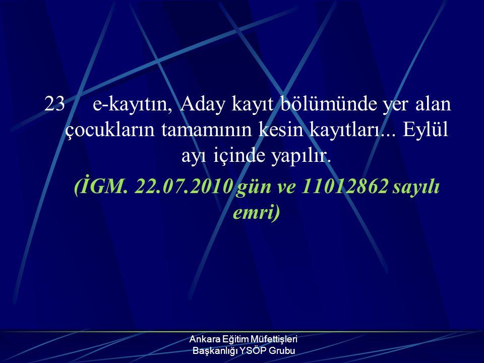 Ankara Eğitim Müfettişleri Başkanlığı YSÖP Grubu 23e-kayıtın, Aday kayıt bölümünde yer alan çocukların tamamının kesin kayıtları... Eylül ayı içinde y