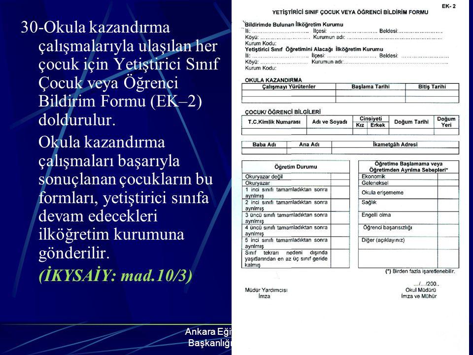 Ankara Eğitim Müfettişleri Başkanlığı YSÖP Grubu 30-Okula kazandırma çalışmalarıyla ulaşılan her çocuk için Yetiştirici Sınıf Çocuk veya Öğrenci Bildi