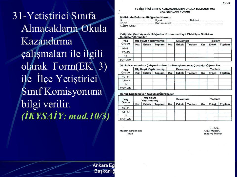 Ankara Eğitim Müfettişleri Başkanlığı YSÖP Grubu 31-Yetiştirici Sınıfa Alınacakların Okula Kazandırma çalışmaları ile ilgili olarak Form(EK–3) ile İlç