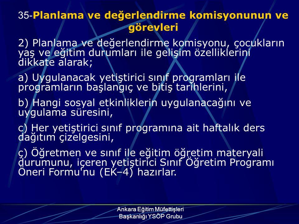 Ankara Eğitim Müfettişleri Başkanlığı YSÖP Grubu 35- Planlama ve değerlendirme komisyonunun ve görevleri 2) Planlama ve değerlendirme komisyonu, çocuk