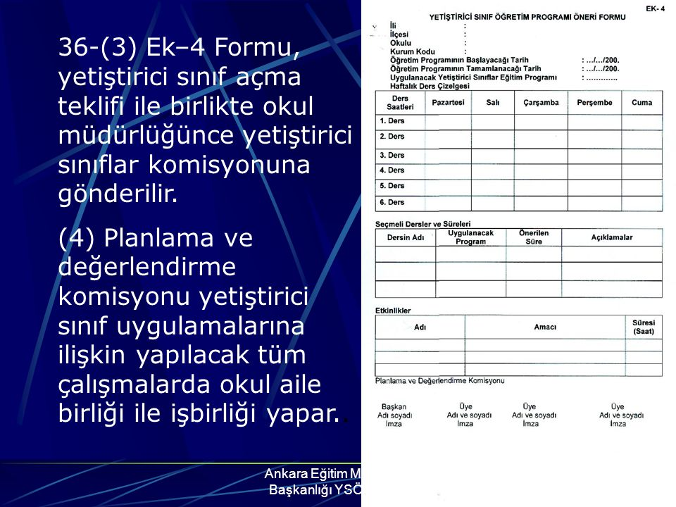 Ankara Eğitim Müfettişleri Başkanlığı YSÖP Grubu 36-(3) Ek–4 Formu, yetiştirici sınıf açma teklifi ile birlikte okul müdürlüğünce yetiştirici sınıflar
