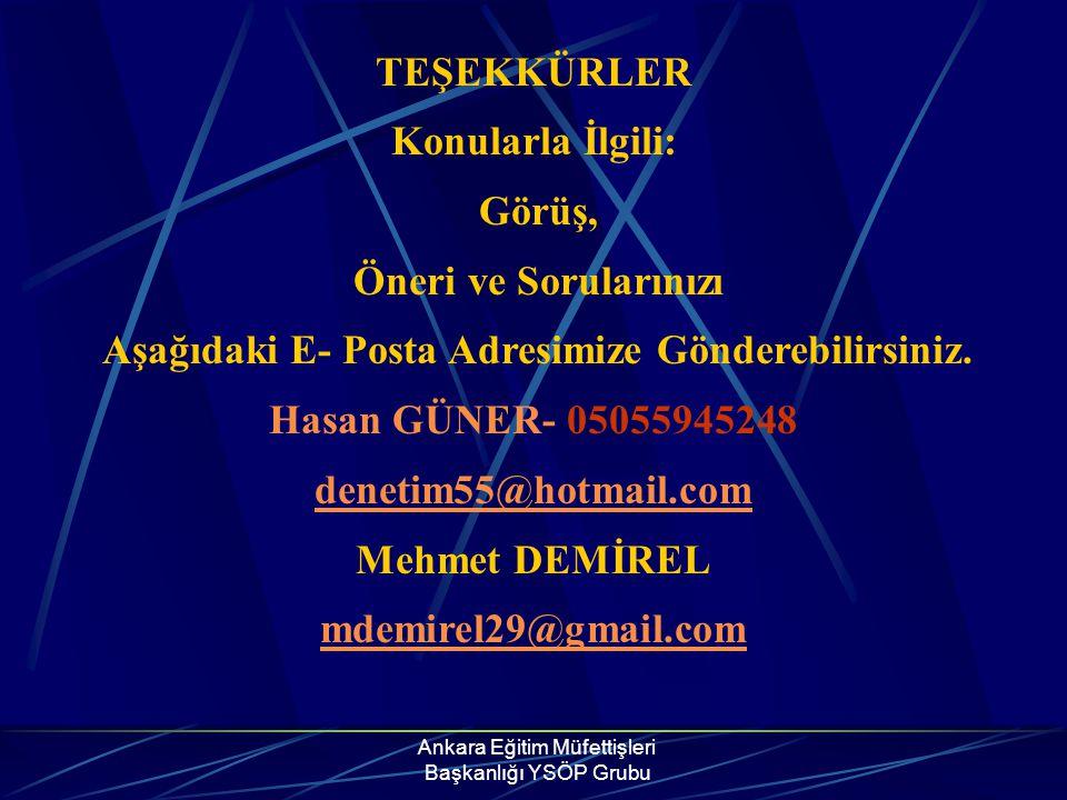 Ankara Eğitim Müfettişleri Başkanlığı YSÖP Grubu TEŞEKKÜRLER Konularla İlgili: Görüş, Öneri ve Sorularınızı Aşağıdaki E- Posta Adresimize Gönderebilir