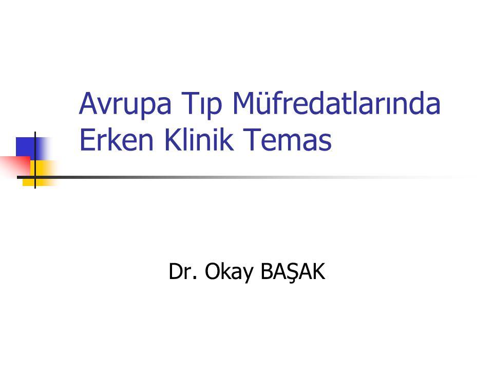 Avrupa Tıp Müfredatlarında Erken Klinik Temas Dr. Okay BAŞAK