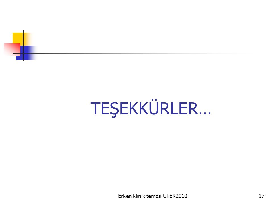 Erken klinik temas-UTEK201017 TEŞEKKÜRLER…