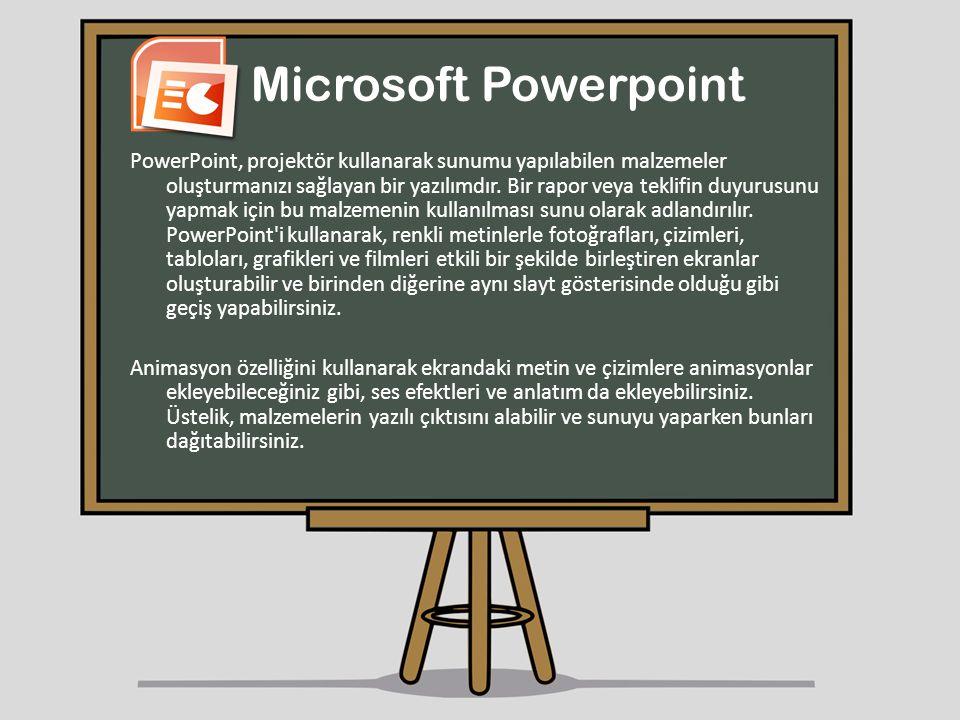 Microsoft Powerpoint PowerPoint, projektör kullanarak sunumu yapılabilen malzemeler oluşturmanızı sağlayan bir yazılımdır. Bir rapor veya teklifin duy
