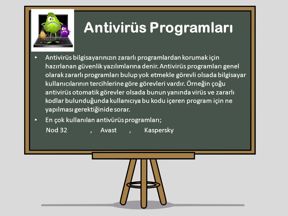 Antivirüs Programları Antivirüs bilgisayarınızın zararlı programlardan korumak için hazırlanan güvenlik yazılımlarına denir. Antivirüs programları gen