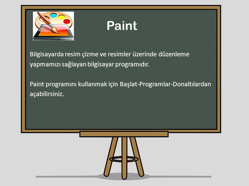 Paint Bilgisayarda resim çizme ve resimler üzerinde düzenleme yapmamızı sağlayan bilgisayar programıdır. Paint programını kullanmak için Başlat-Progra