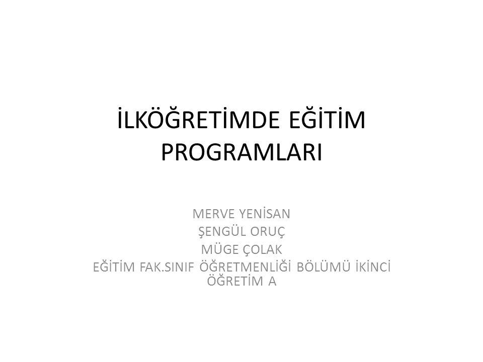 İLKÖĞRETİMDE KULLANILAN EĞİTİM PROGRAMLARI Beden Eğitimi Dersi(1-8 Sınıflar) Öğretim Programı Bilişim Teknolojileri Dersi (1-8.