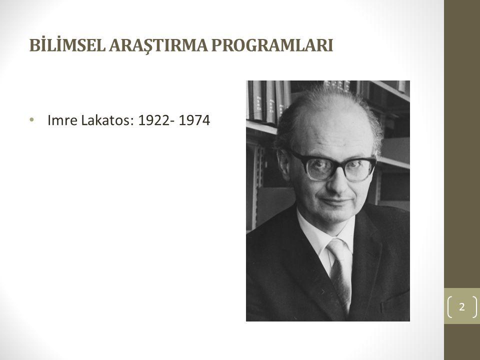 BİLİMSEL ARAŞTIRMA PROGRAMLARI Esas yetişme alanı matematik felsefesi olan Lakatos, Popper ve Kuhn'un görüşlerini farklı bir kavramsal çerçevede sentezleyerek, bilim felsefesi literatürüne, oldukça ilgi gören ve büyük yankı uyandıran Bilimsel Araştırma Programları Metodolojisi yaklaşımını kazandırmıştır.