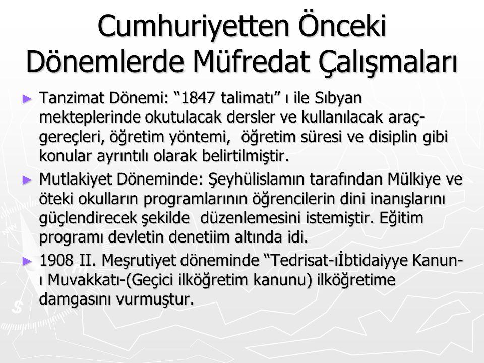 """Cumhuriyetten Önceki Dönemlerde Müfredat Çalışmaları ► Tanzimat Dönemi: """"1847 talimatı"""" ı ile Sıbyan mekteplerinde okutulacak dersler ve kullanılacak"""