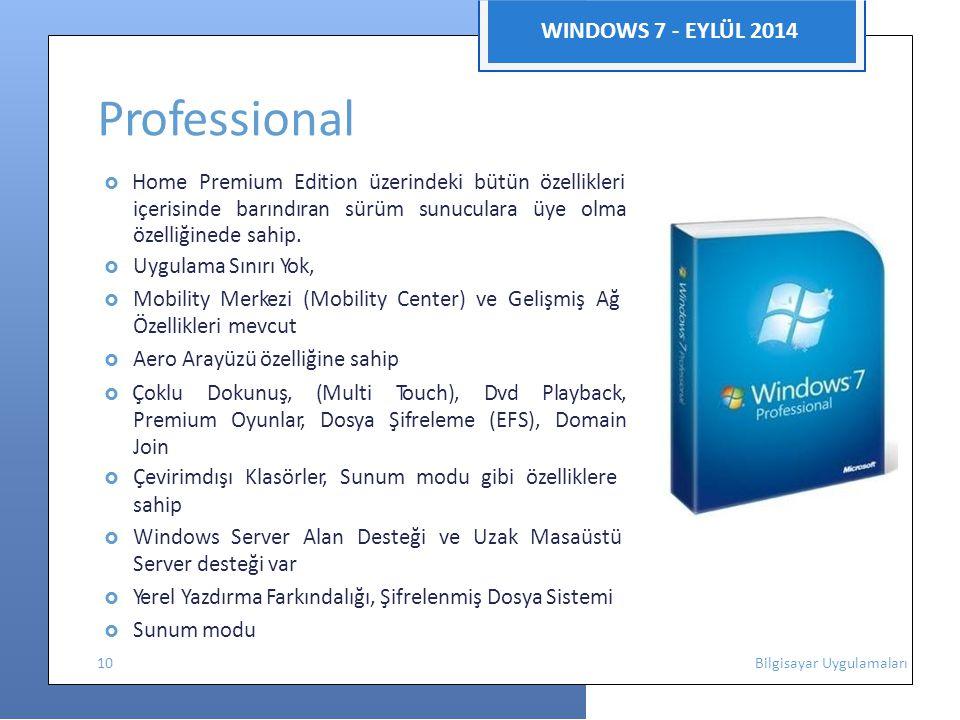 WINDOWS 7 - EYLÜL 2014 Professional  Home Premium Edition üzerindeki bütün özellikleri içerisinde barındıran sürüm sunuculara üye olma özelliğinede sahip.