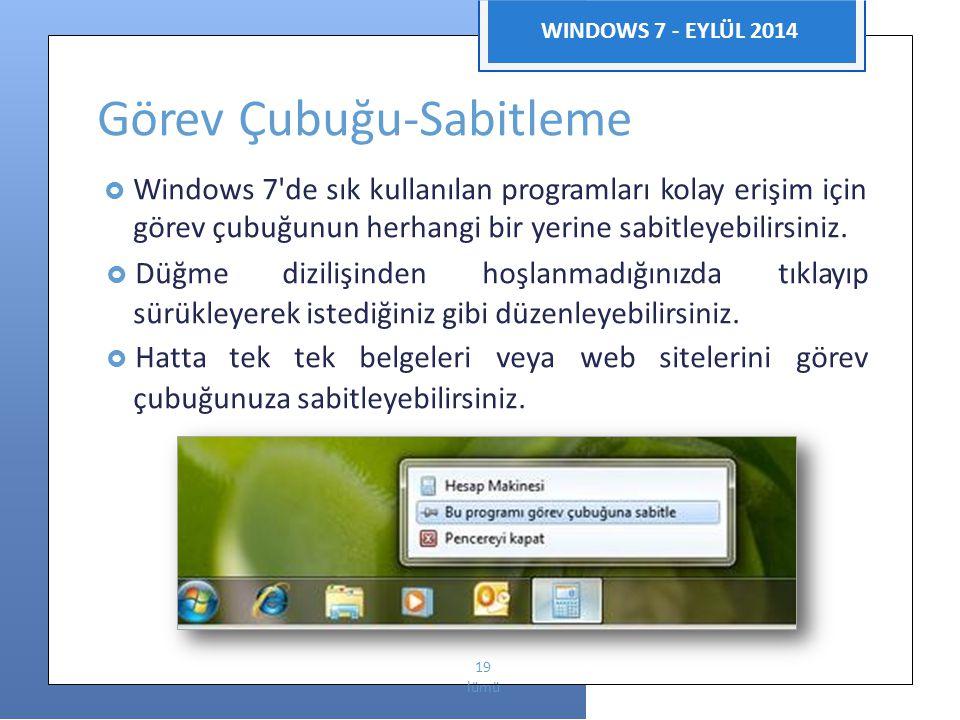 Enformatik Bö WINDOWS 7 - EYLÜL 2014 Görev Çubuğu-Sabitleme  Windows 7'de sık kullanılan programları kolay erişim için görev çubuğunun herhangi bir y