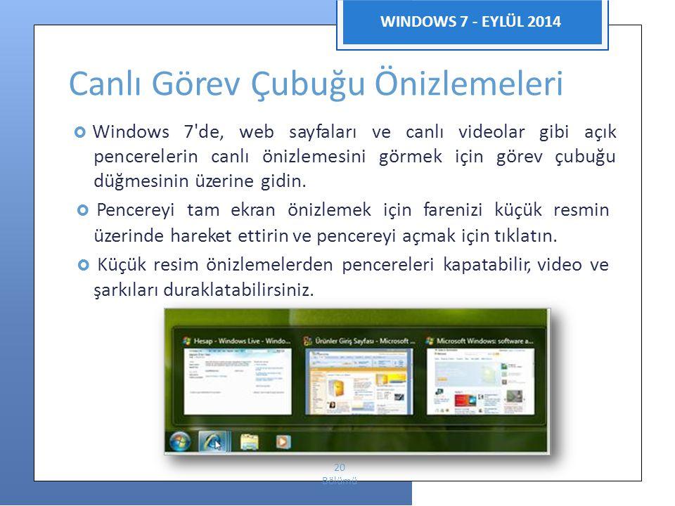 Enformatik WINDOWS 7 - EYLÜL 2014 Canlı Görev Çubuğu Önizlemeleri  Windows 7'de, web sayfaları ve canlı videolar gibi açık pencerelerin canlı önizlem