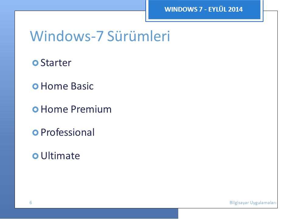 WINDOWS 7 - EYLÜL 2014 Masaüstünü Kişiselleştirmek  Bu pencere kullanılarak;  Ekran koruyucu değiştirilir,  Ekran çözünürlüğü değiştirilir,  Yazı tipi değiştirilir,  Renk ayarları değiştirilir,  Masaüstü arka plan slayt gösterisi oluşturulur.
