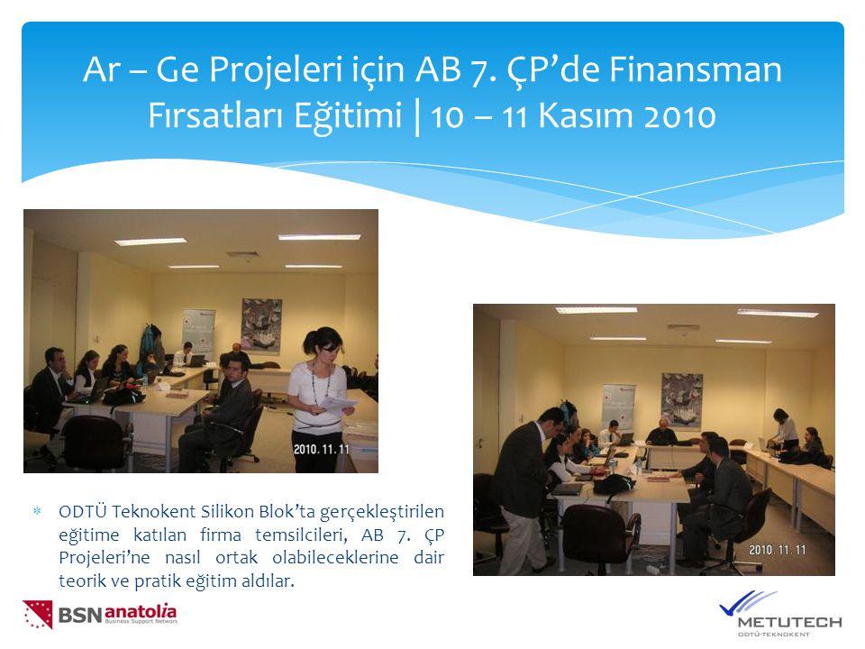 Ar – Ge Projeleri için AB 7. ÇP'de Finansman Fırsatları Eğitimi | 10 – 11 Kasım 2010  ODTÜ Teknokent Silikon Blok'ta gerçekleştirilen eğitime katılan