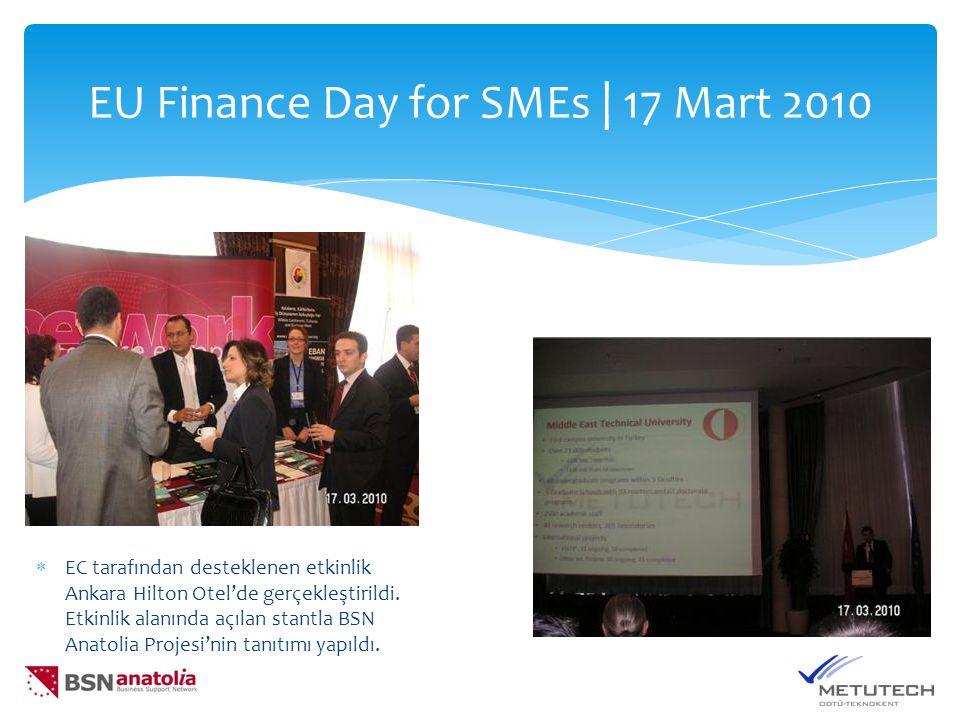 EU Finance Day for SMEs | 17 Mart 2010  EC tarafından desteklenen etkinlik Ankara Hilton Otel'de gerçekleştirildi. Etkinlik alanında açılan stantla B