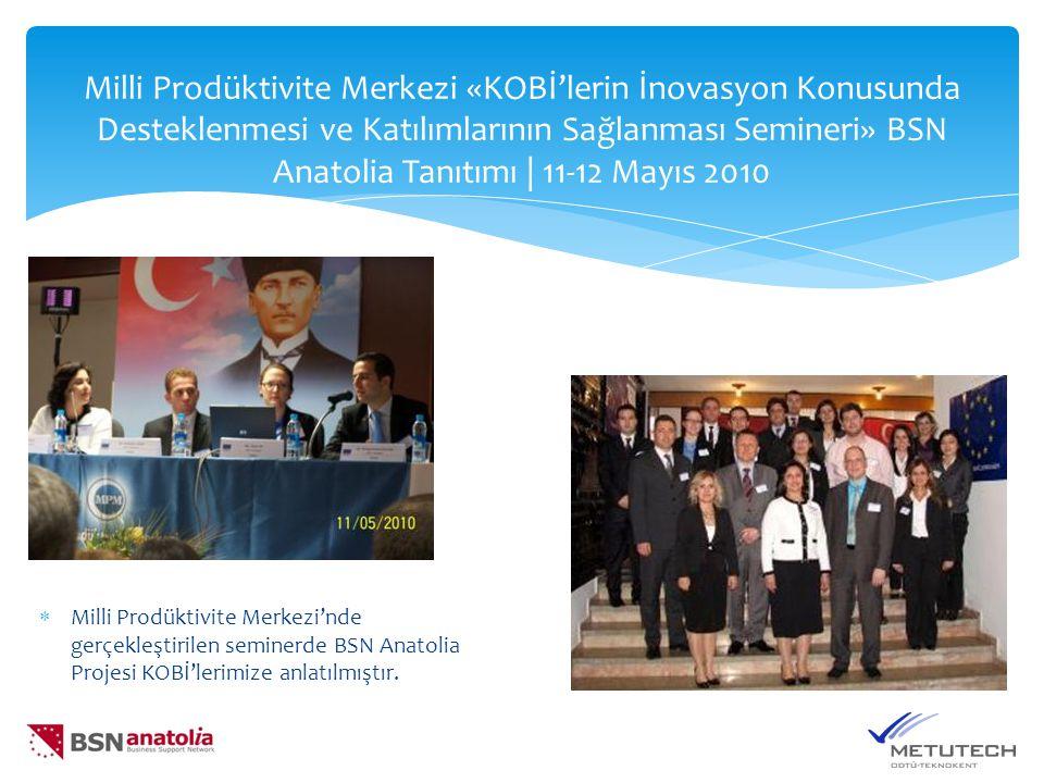 Milli Prodüktivite Merkezi «KOBİ'lerin İnovasyon Konusunda Desteklenmesi ve Katılımlarının Sağlanması Semineri» BSN Anatolia Tanıtımı | 11-12 Mayıs 2010  Milli Prodüktivite Merkezi'nde gerçekleştirilen seminerde BSN Anatolia Projesi KOBİ'lerimize anlatılmıştır.