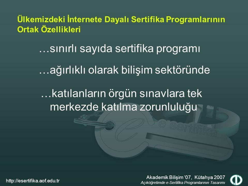 …sınırlı sayıda sertifika programı Ülkemizdeki İnternete Dayalı Sertifika Programlarının Ortak Özellikleri …ağırlıklı olarak bilişim sektöründe …katıl