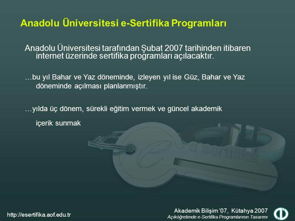Anadolu Üniversitesi tarafından Şubat 2007 tarihinden itibaren internet üzerinde sertifika programları açılacaktır. Anadolu Üniversitesi e-Sertifika P