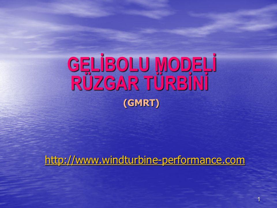 1 http://www.windturbine-performance.com GELİBOLU MODELİ RÜZGAR TÜRBİNİ GELİBOLU MODELİ RÜZGAR TÜRBİNİ (GMRT) (GMRT)