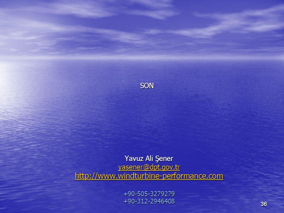36 SON Yavuz Ali Şener yasener@dpt.gov.tr http://www.windturbine-performance.com +90-505-3279279 +90-312-2946408 yasener@dpt.gov.tr http://www.windturbine-performance.com yasener@dpt.gov.tr http://www.windturbine-performance.com