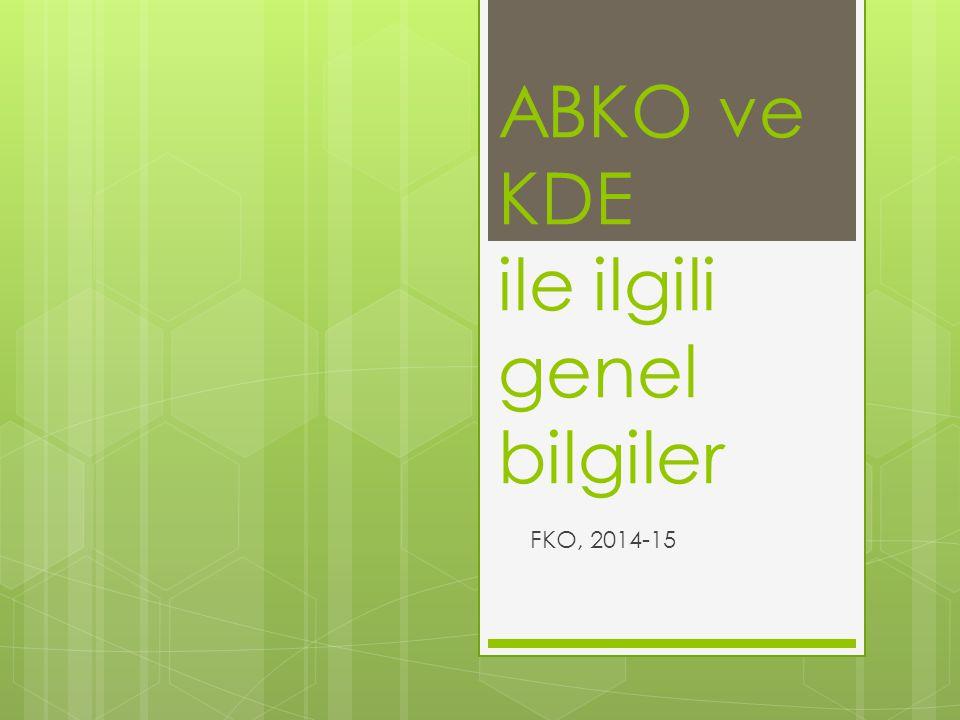 ABKO ve KDE ile ilgili genel bilgiler FKO, 2014-15