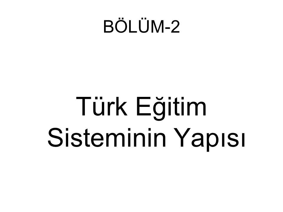 BÖLÜM-2 Türk Eğitim Sisteminin Yapısı
