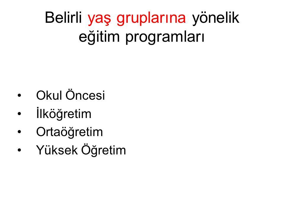 Belli amaçlara göre hazırlanmış programlar Genel eğitim programları Mesleki ve Teknik eğitim programları