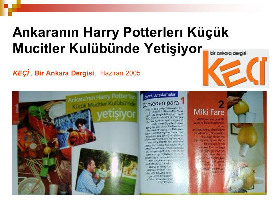 Ankaranın Harry Potterlerı Küçük Mucitler Kulübünde Yetişiyor KEÇİ, Bir Ankara Dergisi, Haziran 2005