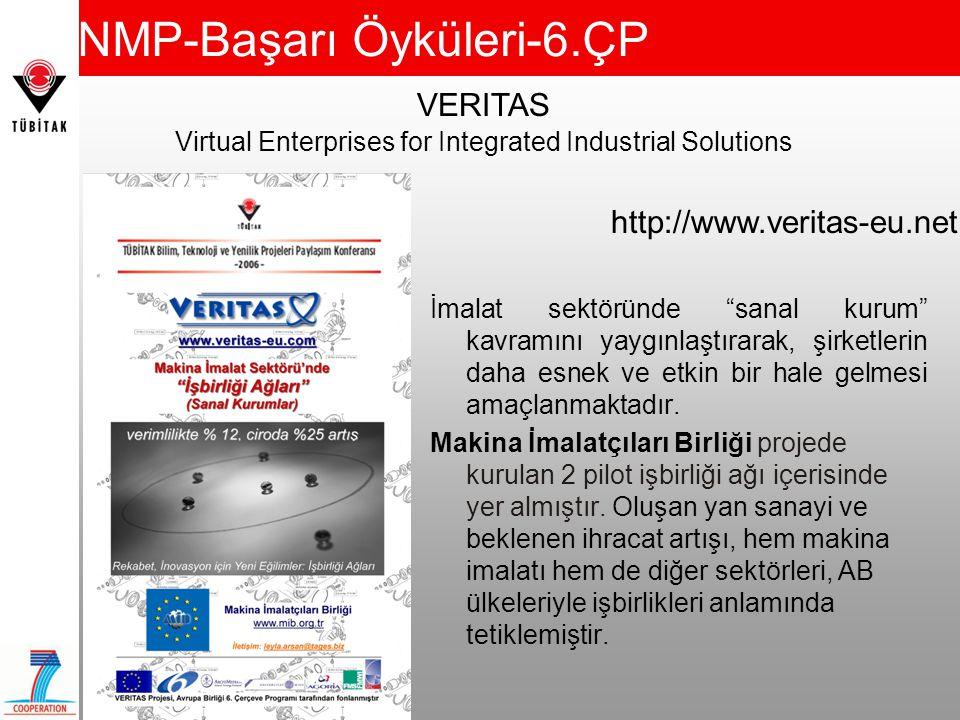 NMP-Başarı Öyküleri-6.ÇP İmalat sektöründe sanal kurum kavramını yaygınlaştırarak, şirketlerin daha esnek ve etkin bir hale gelmesi amaçlanmaktadır.