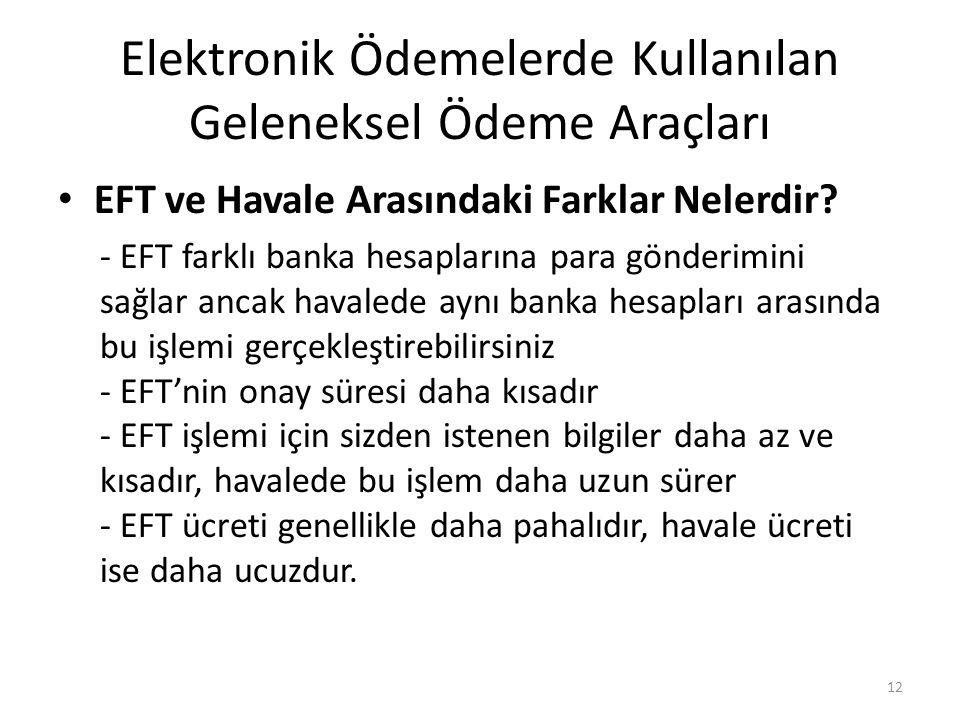 Elektronik Ödemelerde Kullanılan Geleneksel Ödeme Araçları EFT ve Havale Arasındaki Farklar Nelerdir? - EFT farklı banka hesaplarına para gönderimini