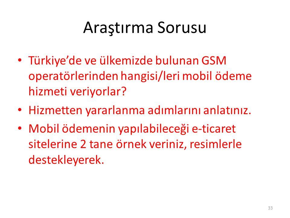 Araştırma Sorusu Türkiye'de ve ülkemizde bulunan GSM operatörlerinden hangisi/leri mobil ödeme hizmeti veriyorlar? Hizmetten yararlanma adımlarını anl