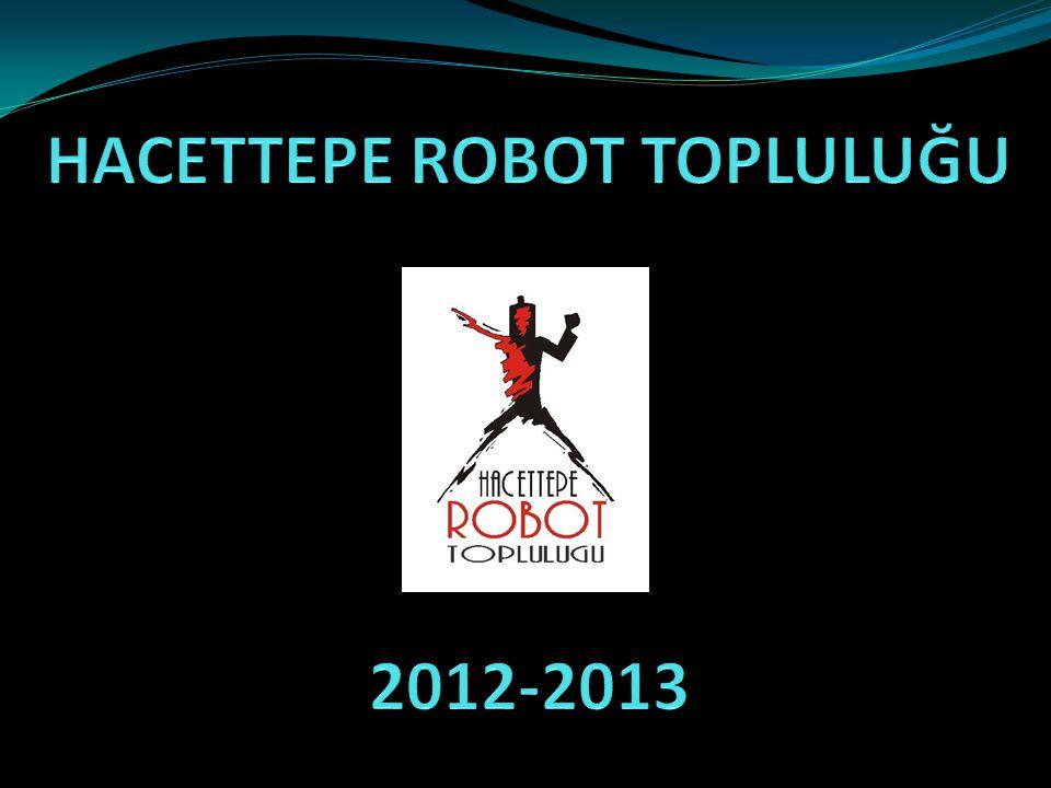 Tarihçe Hacettepe Robot Topluluğu, Hacettepe Üniversitesi Elektrik- Elektronik Mühendisliği Bölümü öğrencileri tarafından 2004 yılının güz döneminde ilk defa gündeme gelmiştir.