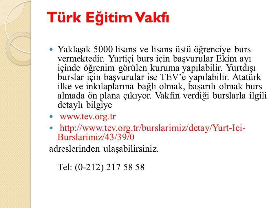 Türk E ğ itim Vakfı Yaklaşık 5000 lisans ve lisans üstü öğrenciye burs vermektedir. Yurtiçi burs için başvurular Ekim ayı içinde öğrenim görülen kurum