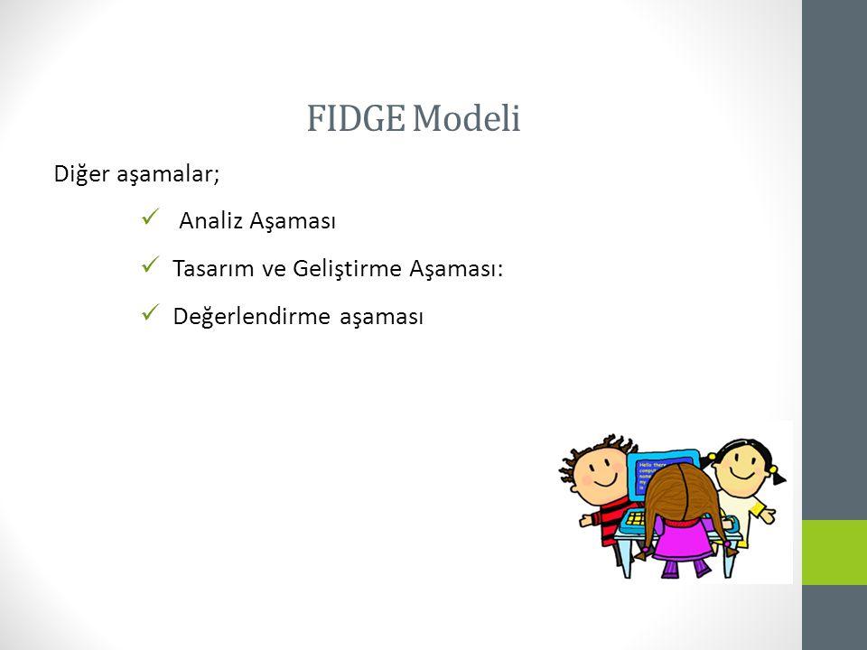 Diğer aşamalar; Analiz Aşaması Tasarım ve Geliştirme Aşaması: Değerlendirme aşaması FIDGE Modeli