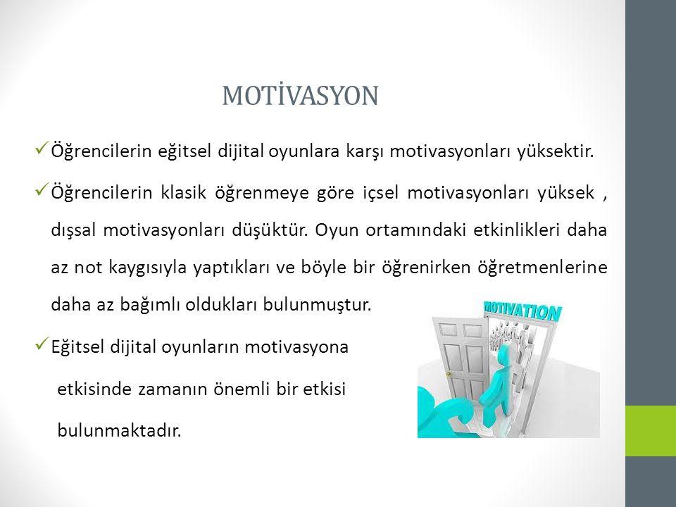 MOTİVASYON Öğrencilerin eğitsel dijital oyunlara karşı motivasyonları yüksektir.