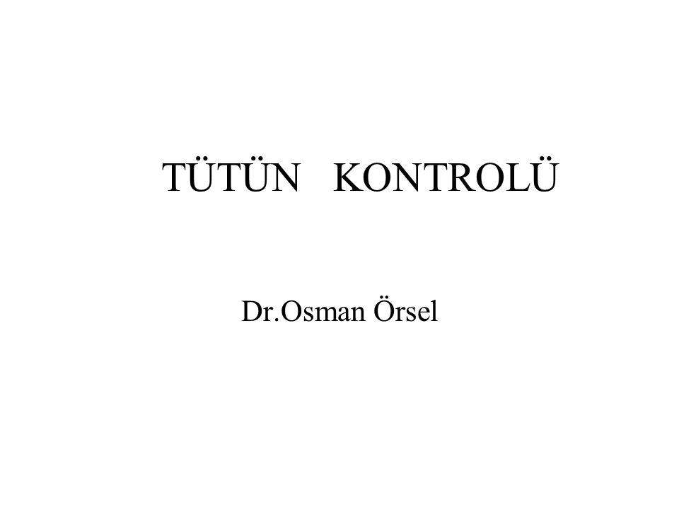 TÜTÜN KONTROLÜ Dr.Osman Örsel
